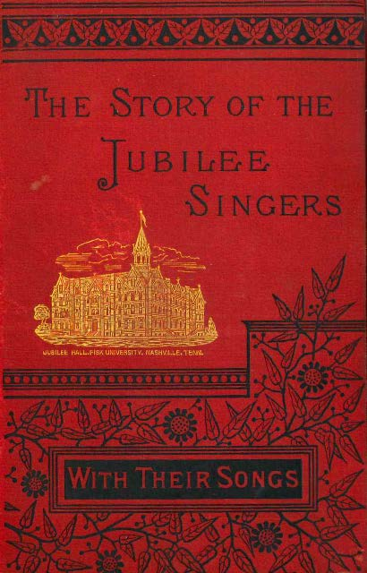 Marsh, J. B. T. The Story of the Jubilee Singers with their Songs.  Houghton, Mifflin and Company, Boston, circa 1888.