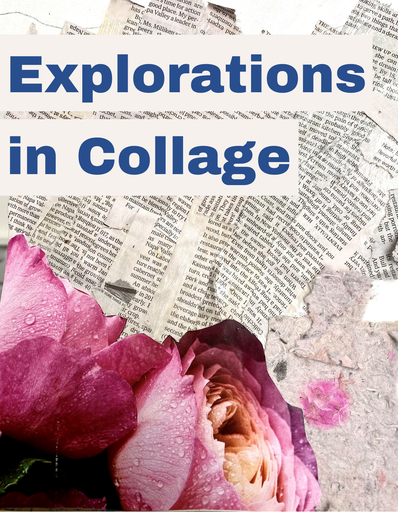 Explorations in Collage with newspaper and picture of flowers Opens in new window